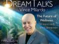 The Future of Wellness- Vince Milardo