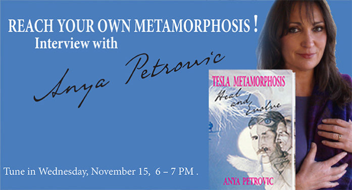 Discover How TESLA METAMORPHOSIS  can change your life – With Anya Petrovic